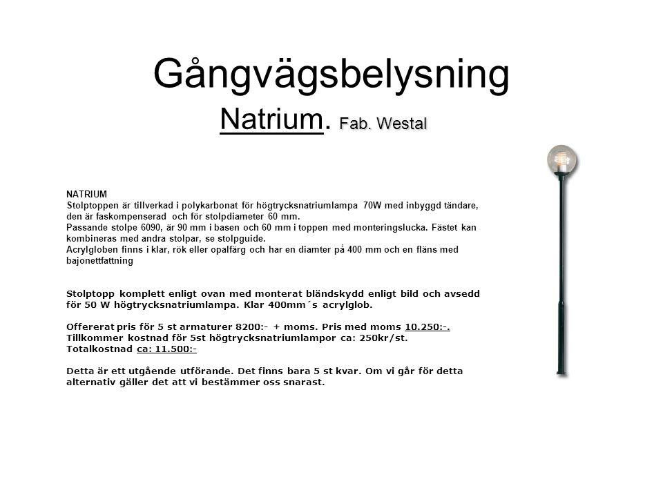 Gångvägsbelysning Natrium. Fab. Westal