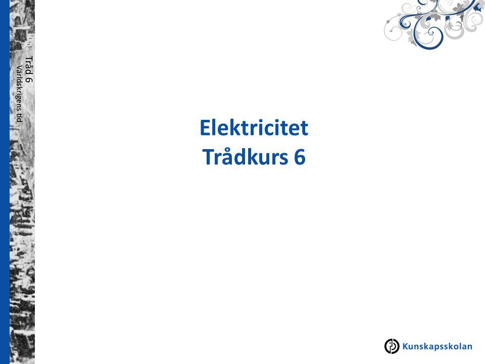 Elektricitet Trådkurs 6