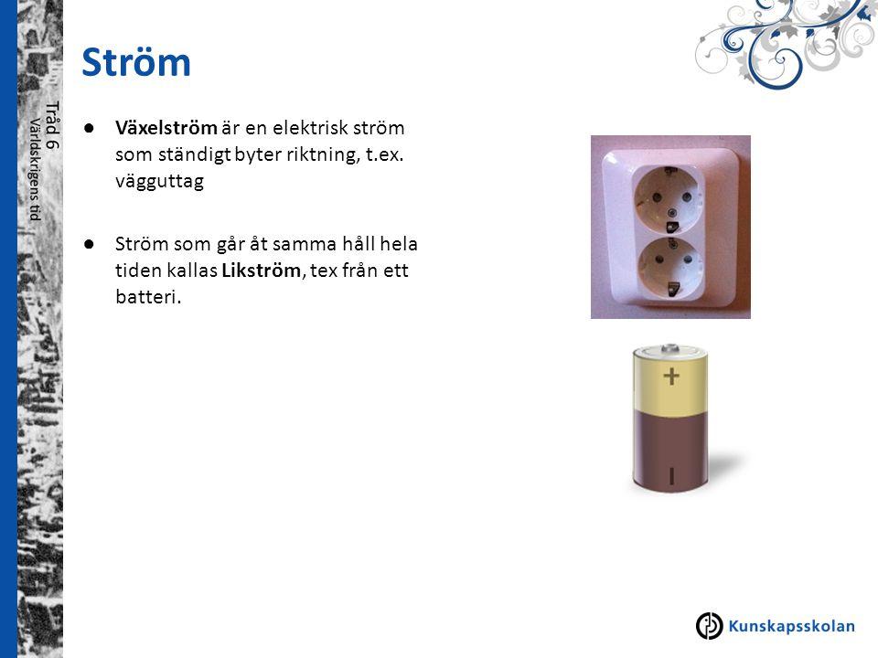 Ström Växelström är en elektrisk ström som ständigt byter riktning, t.ex. vägguttag.