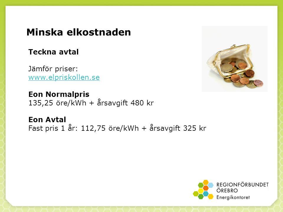 Minska elkostnaden Teckna avtal Jämför priser: www.elpriskollen.se