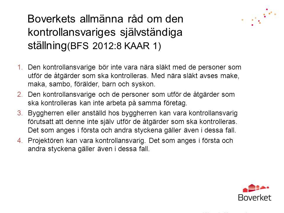 Boverkets allmänna råd om den kontrollansvariges självständiga ställning(BFS 2012:8 KAAR 1)