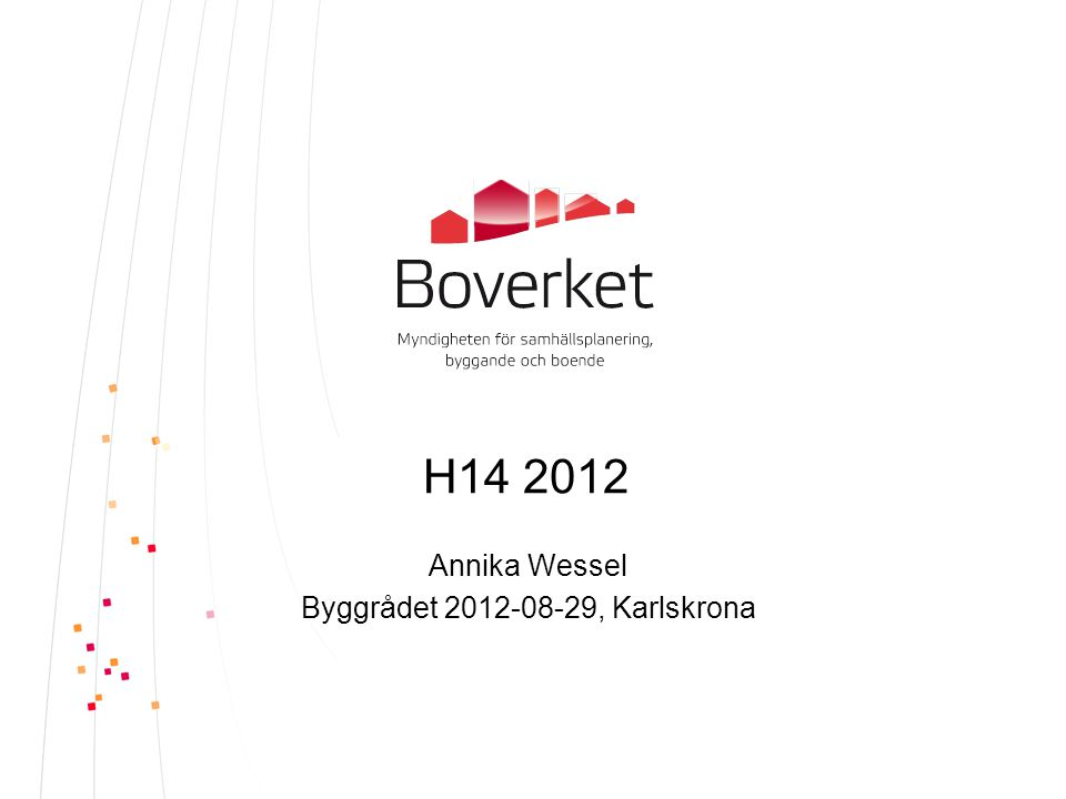 Annika Wessel Byggrådet 2012-08-29, Karlskrona