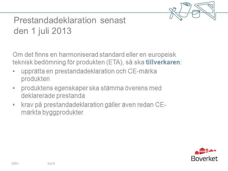 Prestandadeklaration senast den 1 juli 2013