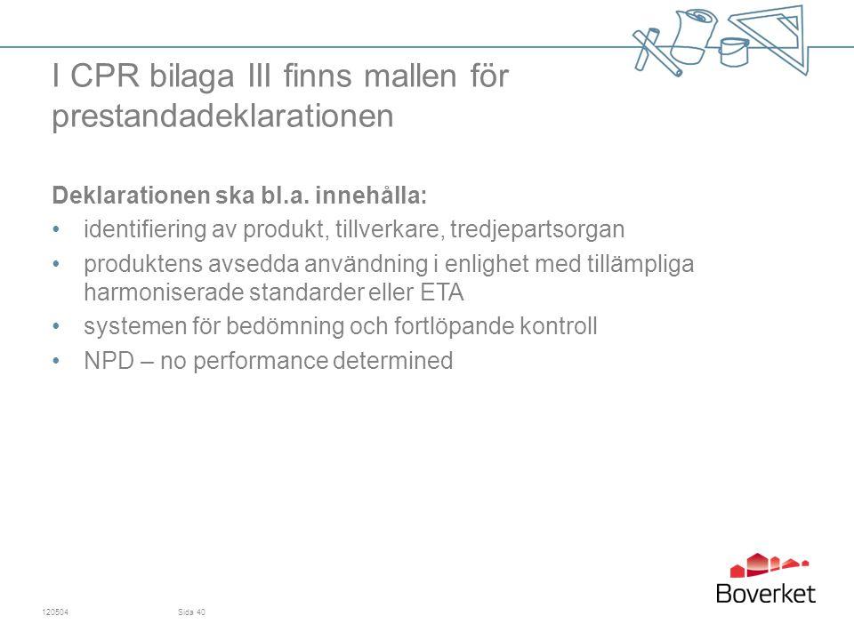 I CPR bilaga III finns mallen för prestandadeklarationen