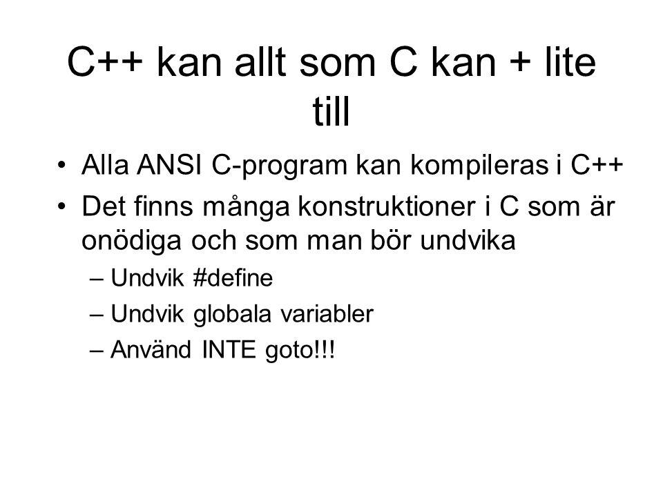 C++ kan allt som C kan + lite till