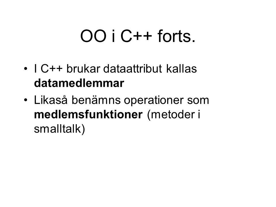 OO i C++ forts. I C++ brukar dataattribut kallas datamedlemmar