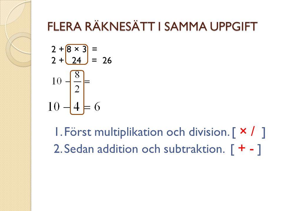 FLERA RÄKNESÄTT I SAMMA UPPGIFT