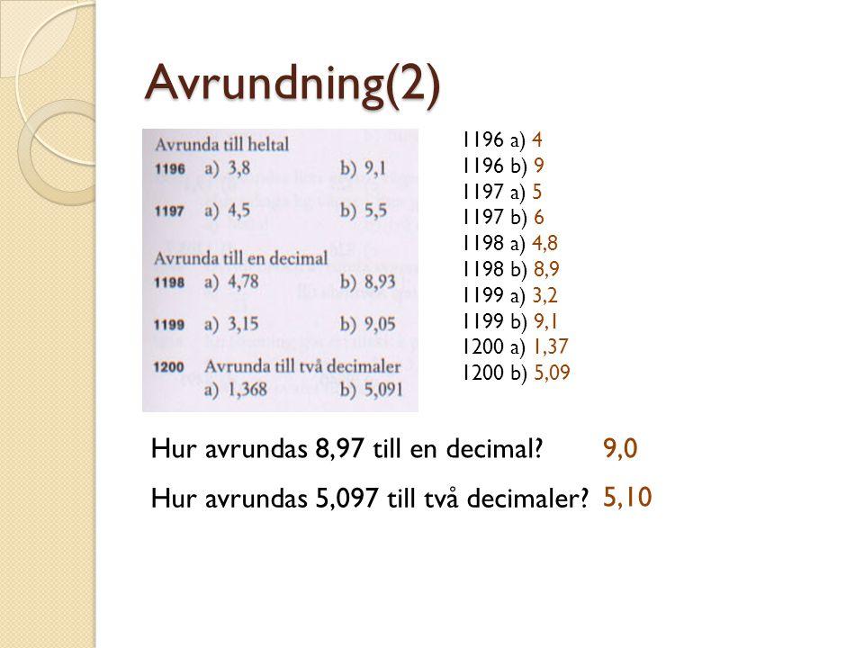 Avrundning(2) Hur avrundas 8,97 till en decimal 9,0