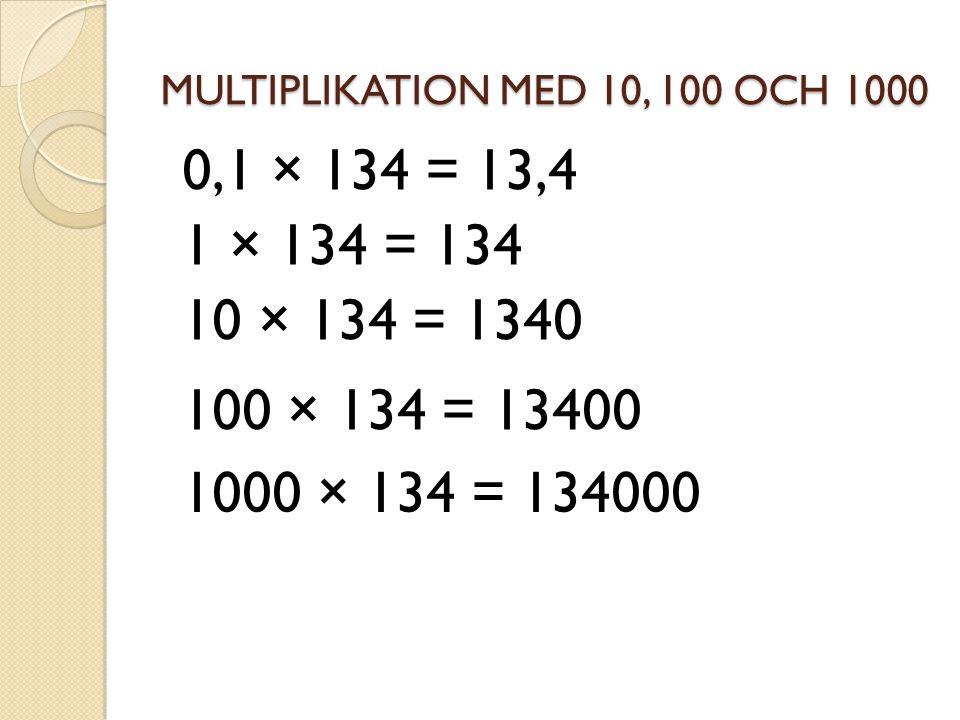 MULTIPLIKATION MED 10, 100 OCH 1000