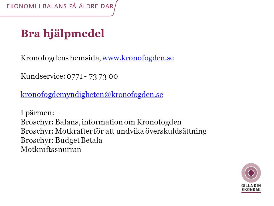 Bra hjälpmedel Kronofogdens hemsida, www.kronofogden.se