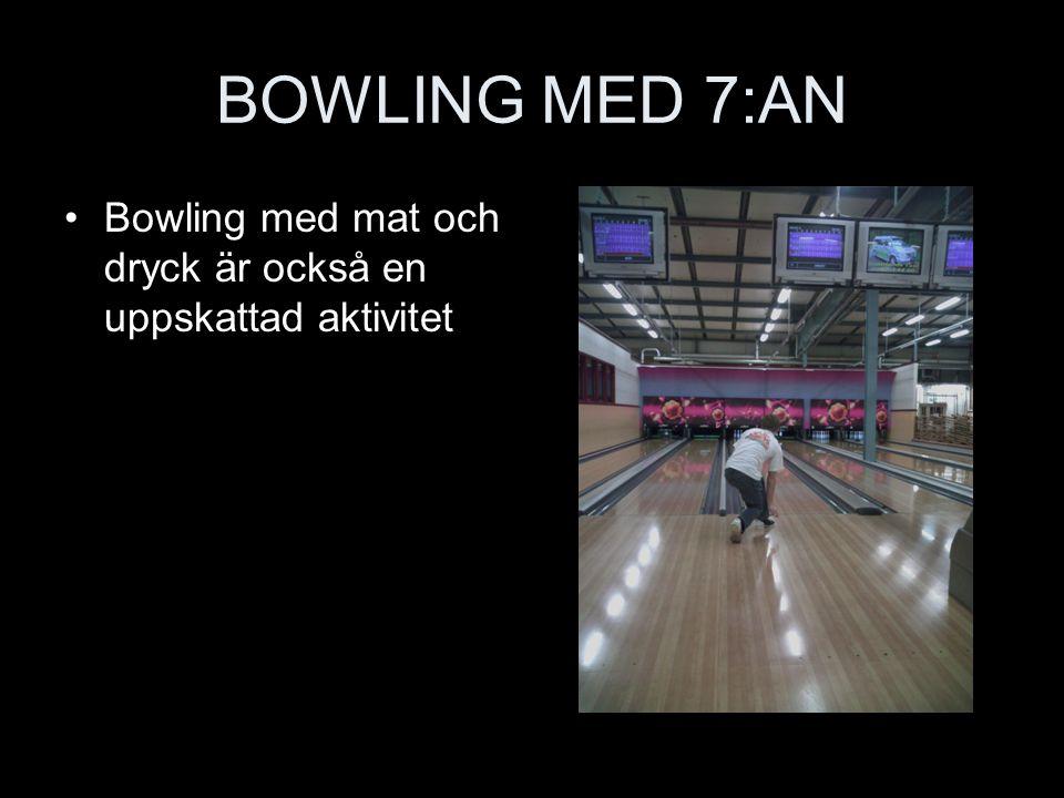 BOWLING MED 7:AN Bowling med mat och dryck är också en uppskattad aktivitet