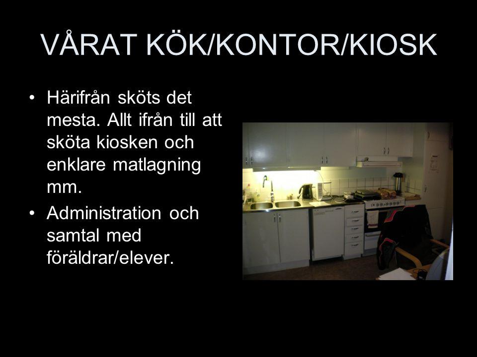 VÅRAT KÖK/KONTOR/KIOSK