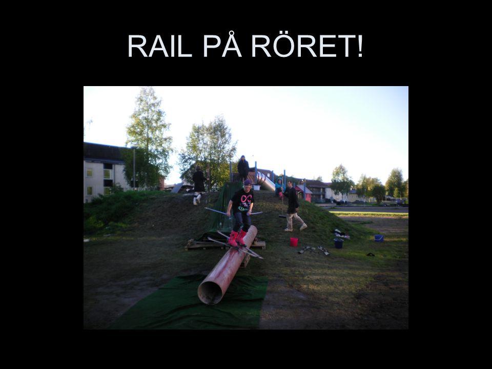 RAIL PÅ RÖRET!