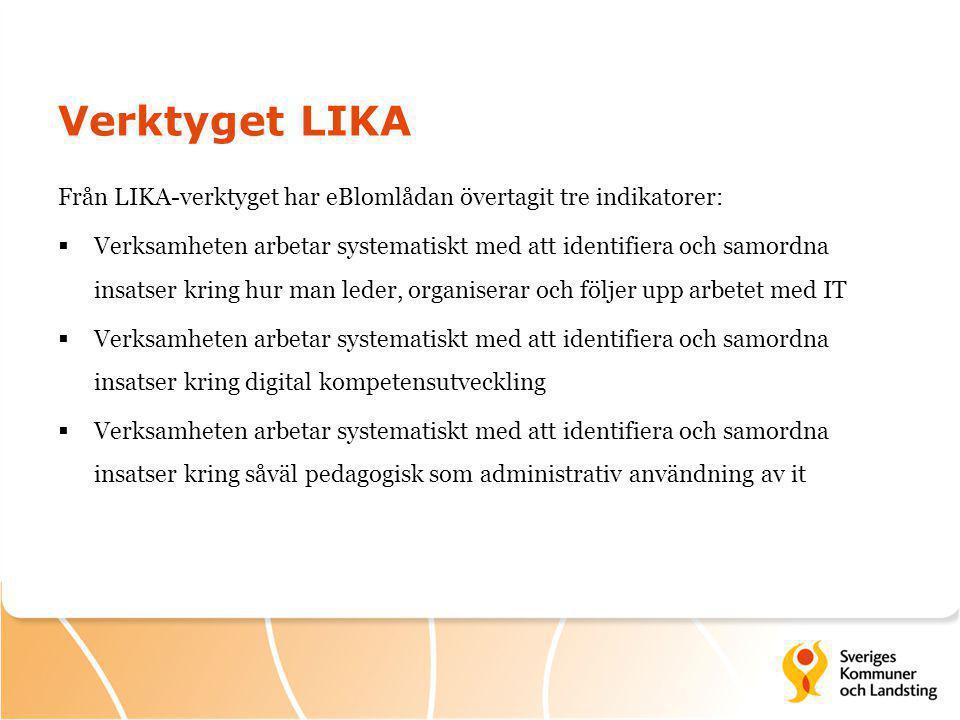 Verktyget LIKA Från LIKA-verktyget har eBlomlådan övertagit tre indikatorer: