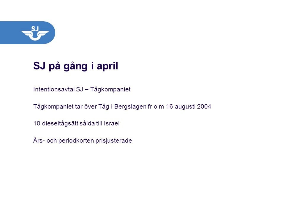 SJ på gång i april Intentionsavtal SJ – Tågkompaniet