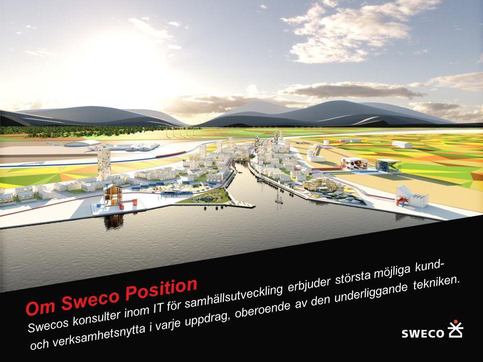 Om Sweco Position Swecos konsulter inom IT för samhällsutveckling erbjuder största möjliga kund-