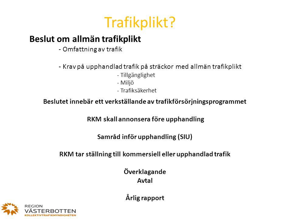 Trafikplikt Beslut om allmän trafikplikt - Omfattning av trafik