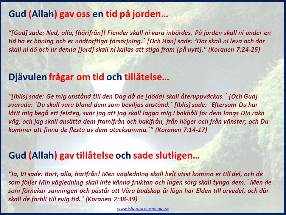 Gud (Allah) gav oss en tid på jorden…