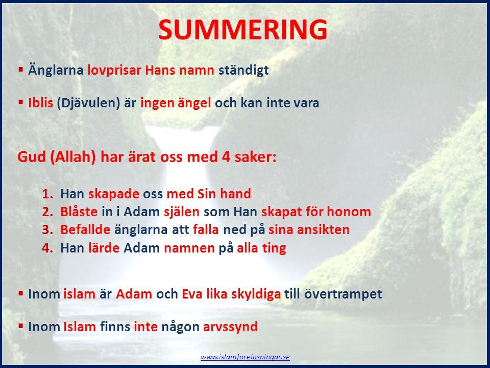 SUMMERING Gud (Allah) har ärat oss med 4 saker: