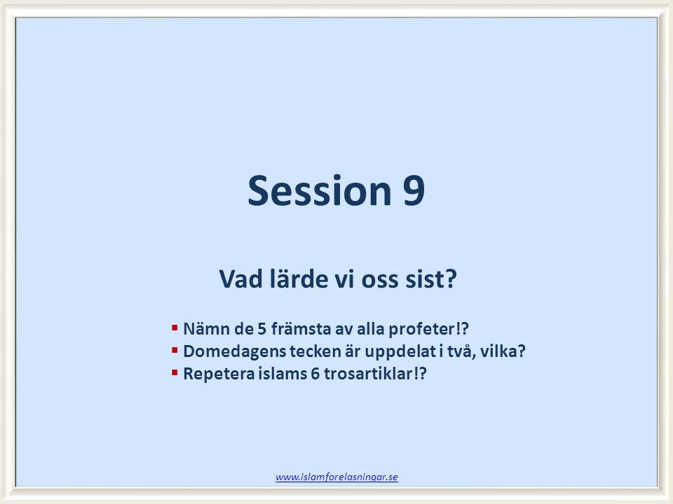 Session 9 Vad lärde vi oss sist Nämn de 5 främsta av alla profeter!