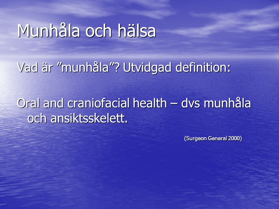 Munhåla och hälsa Vad är munhåla Utvidgad definition: