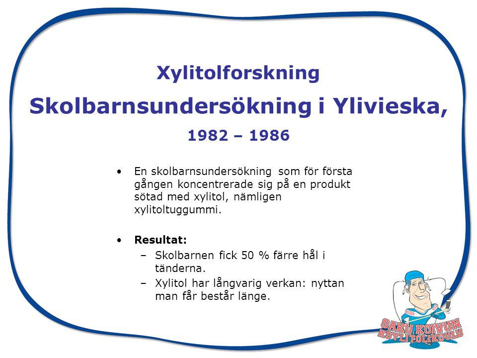 Xylitolforskning Skolbarnsundersökning i Ylivieska, 1982 – 1986