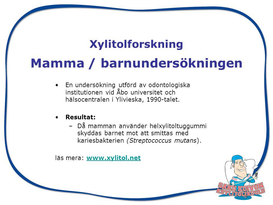Xylitolforskning Mamma / barnundersökningen