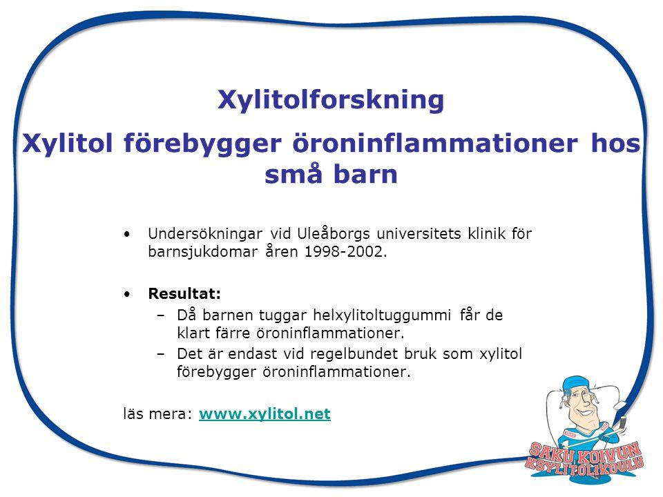 Xylitol förebygger öroninflammationer hos små barn