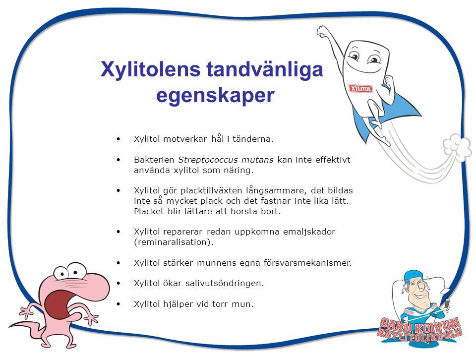 Xylitolens tandvänliga egenskaper
