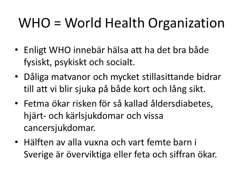 WHO = World Health Organization