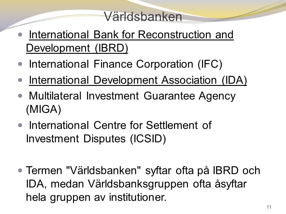 Världsbanken International Bank for Reconstruction and Development (IBRD) International Finance Corporation (IFC)