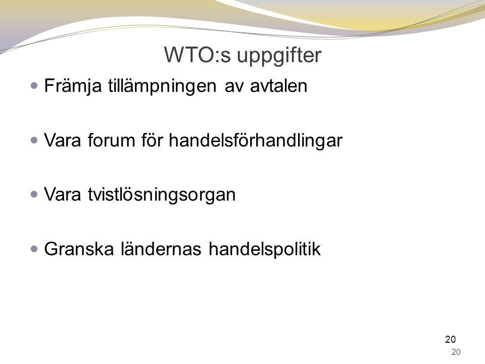 WTO:s uppgifter Främja tillämpningen av avtalen
