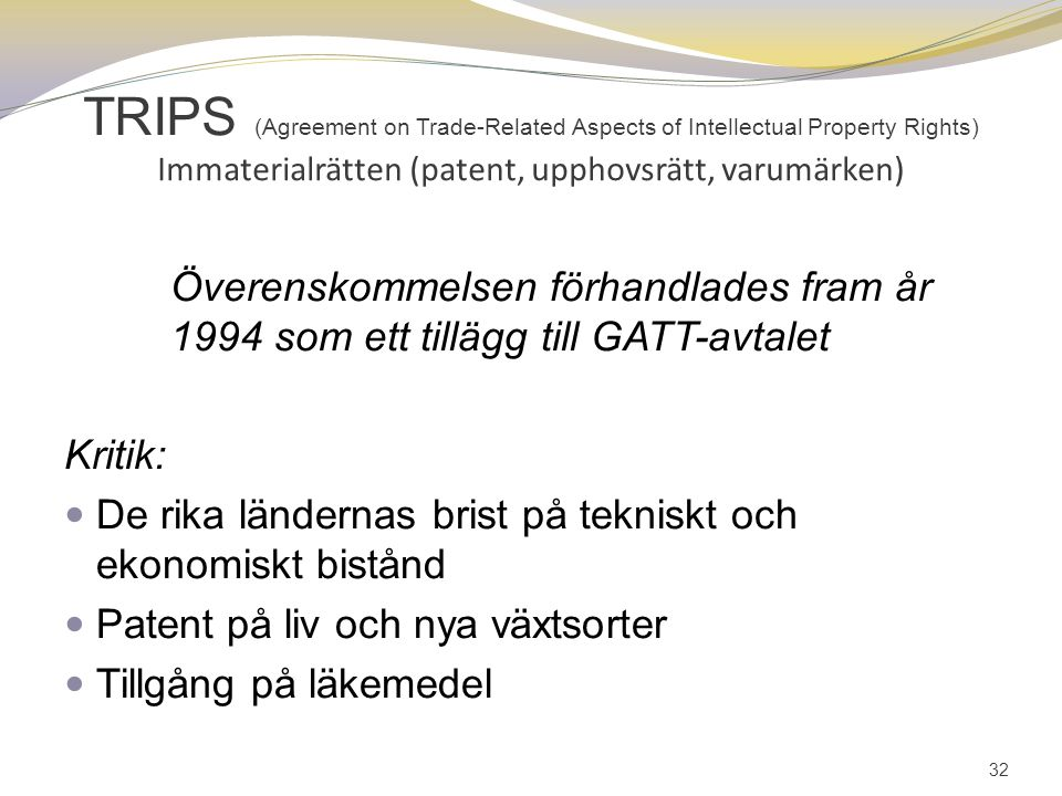 TRIPS (Agreement on Trade-Related Aspects of Intellectual Property Rights) Immaterialrätten (patent, upphovsrätt, varumärken)