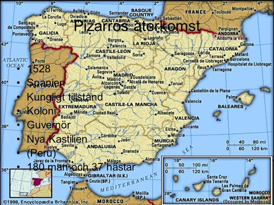 Pizarros återkomst 1528 Spanien Kungligt tillstånd Koloni Guvernör