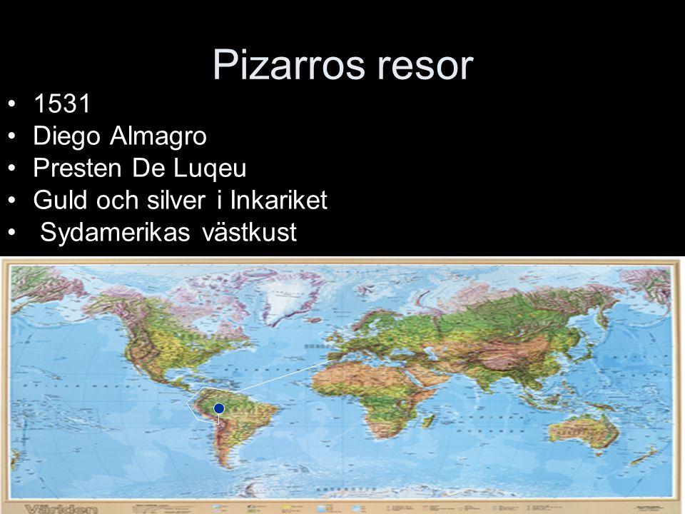 Pizarros resor 1531 Diego Almagro Presten De Luqeu