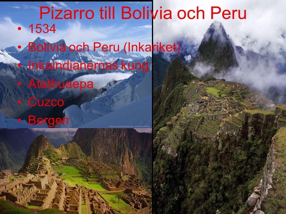 Pizarro till Bolivia och Peru
