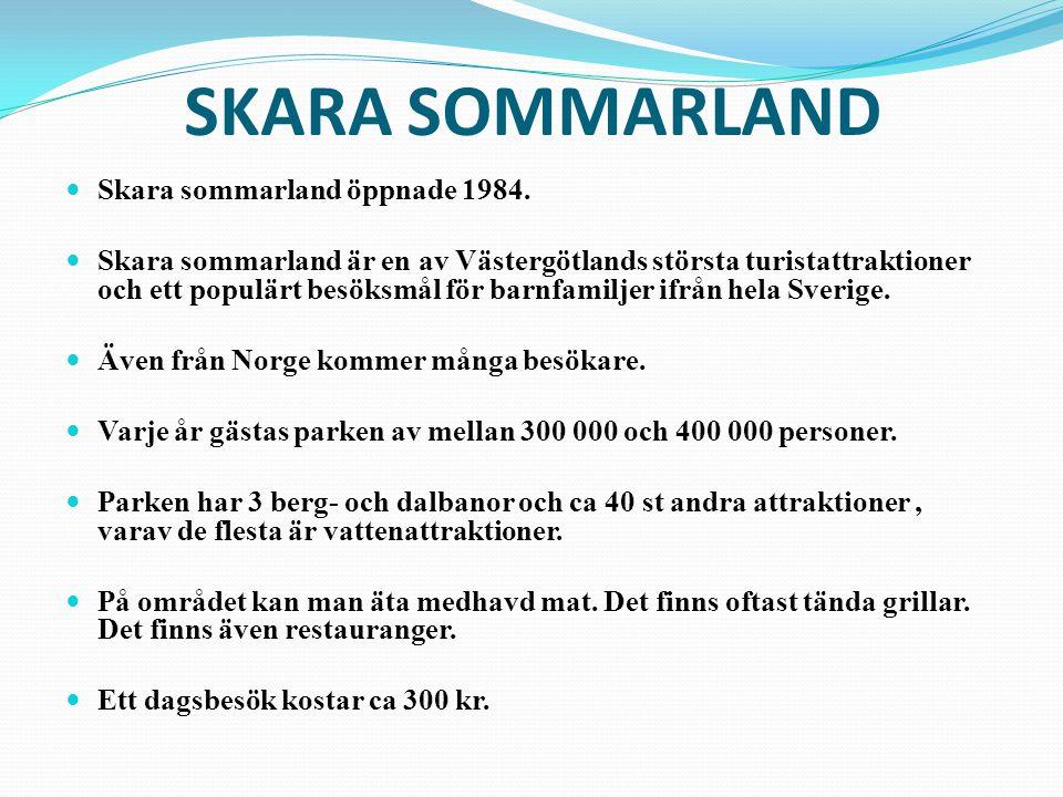SKARA SOMMARLAND Skara sommarland öppnade 1984.