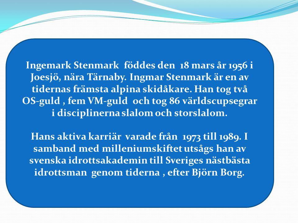 Ingemark Stenmark föddes den 18 mars år 1956 i Joesjö, nära Tärnaby