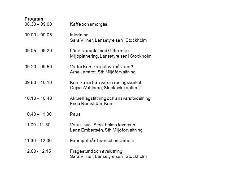 Program 08.30 – 09.00 Kaffe och smörgås 09.00 – 09.05 Inledning