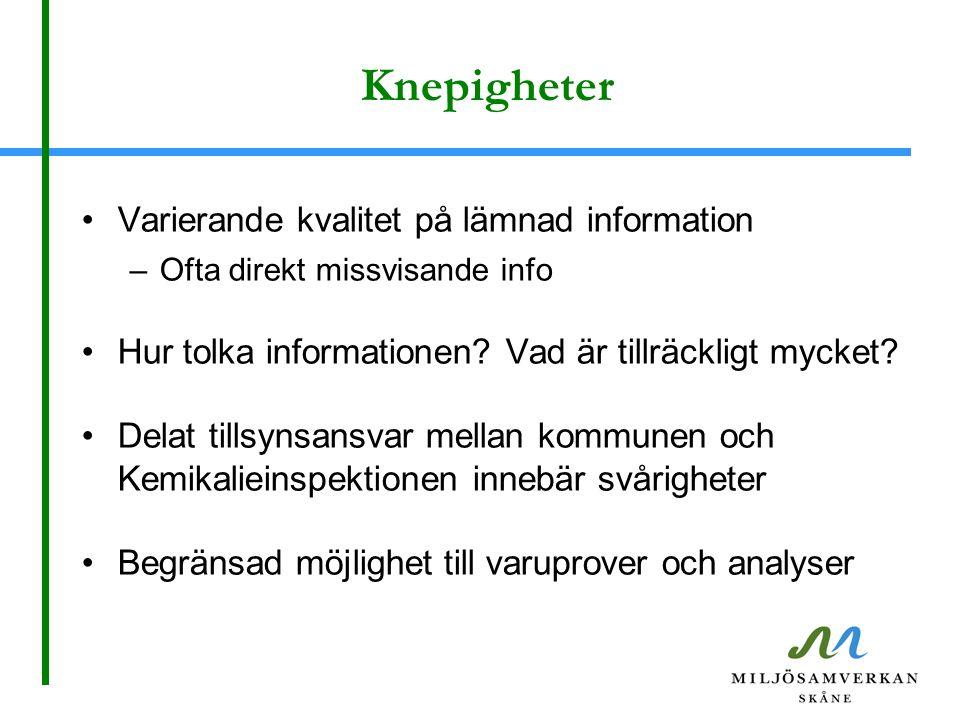 Knepigheter Varierande kvalitet på lämnad information