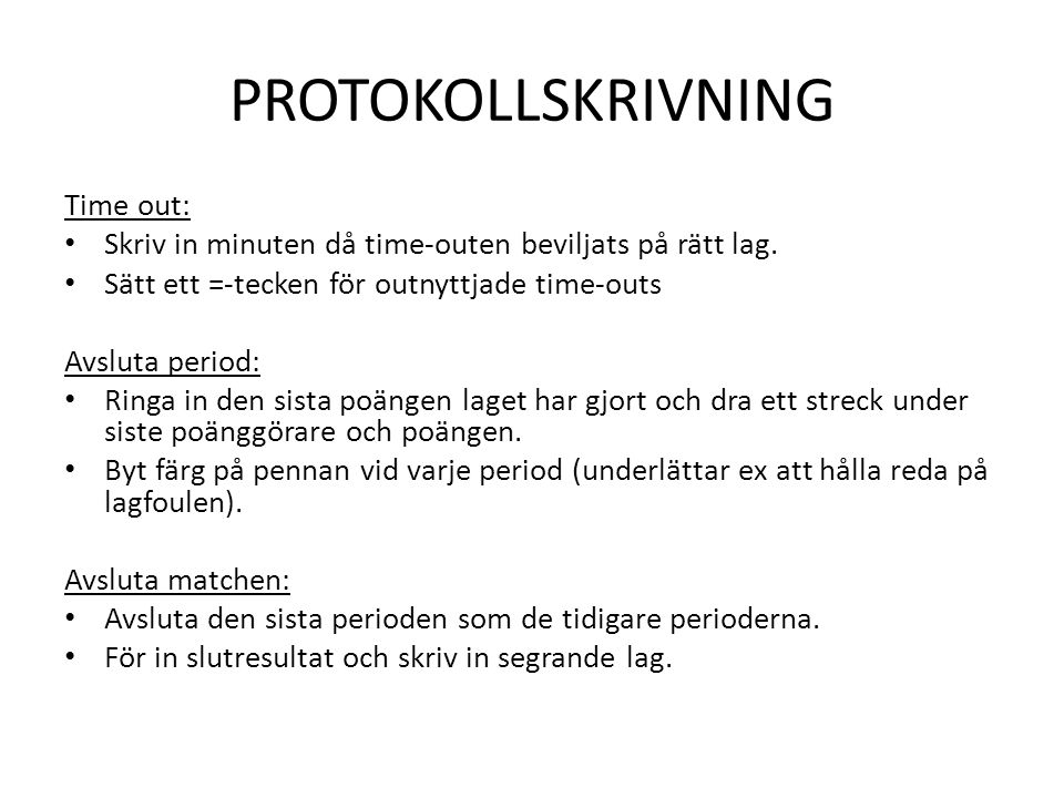 PROTOKOLLSKRIVNING Time out: