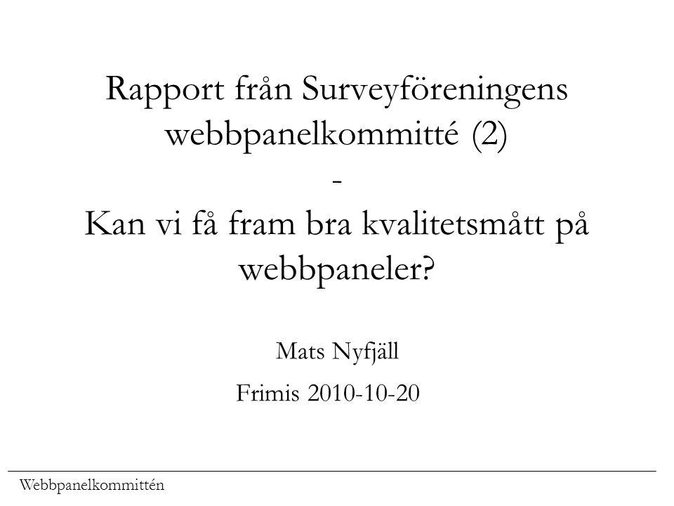 Rapport från Surveyföreningens webbpanelkommitté (2) - Kan vi få fram bra kvalitetsmått på webbpaneler.