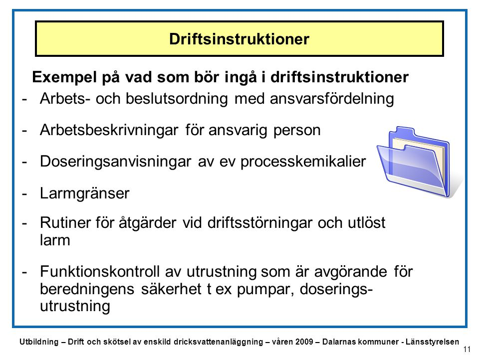 Exempel på vad som bör ingå i driftsinstruktioner