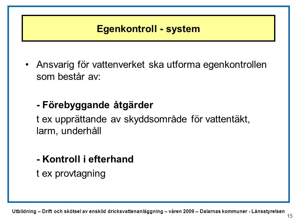 Ansvarig för vattenverket ska utforma egenkontrollen som består av: