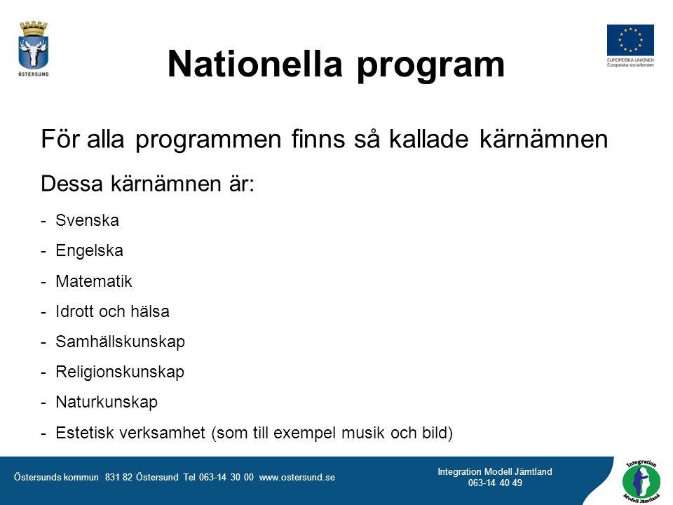 Nationella program För alla programmen finns så kallade kärnämnen