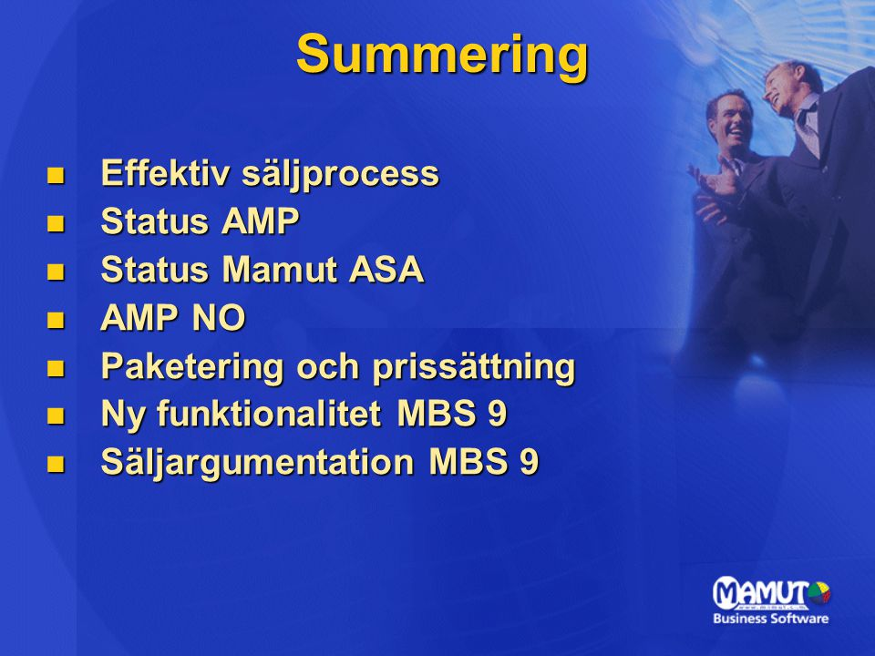 Summering Effektiv säljprocess Status AMP Status Mamut ASA AMP NO