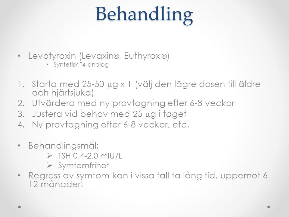Behandling Levotyroxin (Levaxin®, Euthyrox ®)