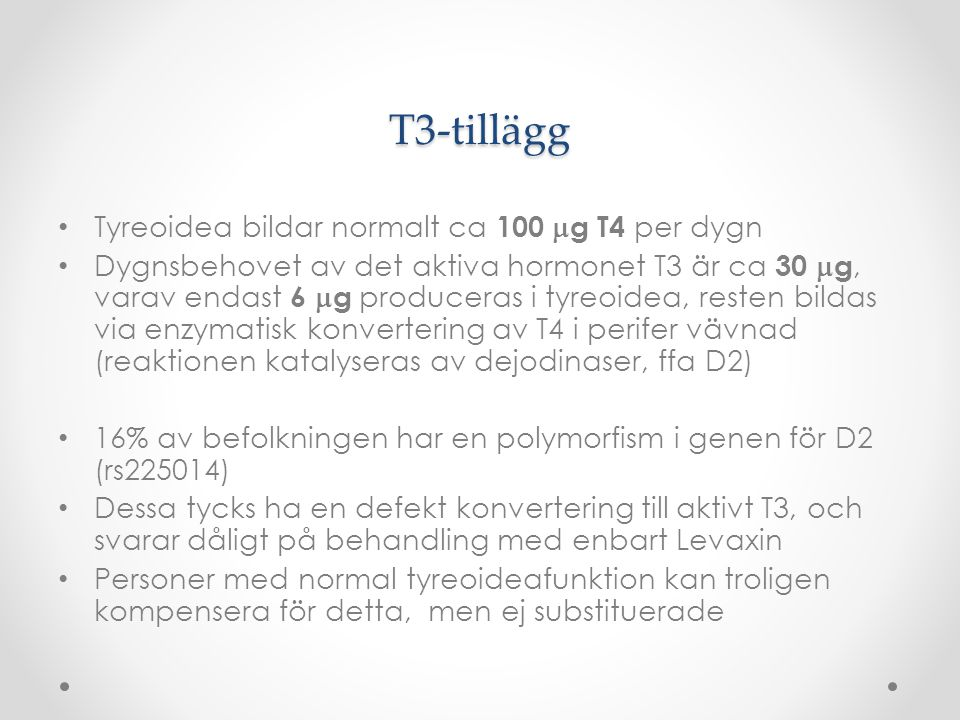 T3-tillägg Tyreoidea bildar normalt ca 100 mg T4 per dygn
