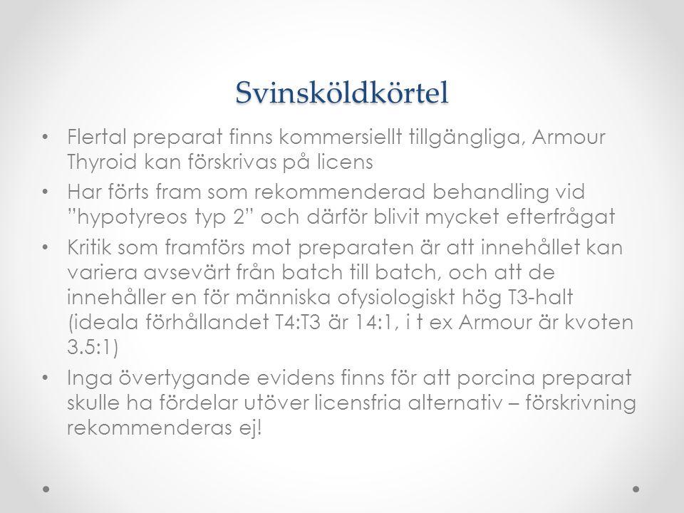 Svinsköldkörtel Flertal preparat finns kommersiellt tillgängliga, Armour Thyroid kan förskrivas på licens.
