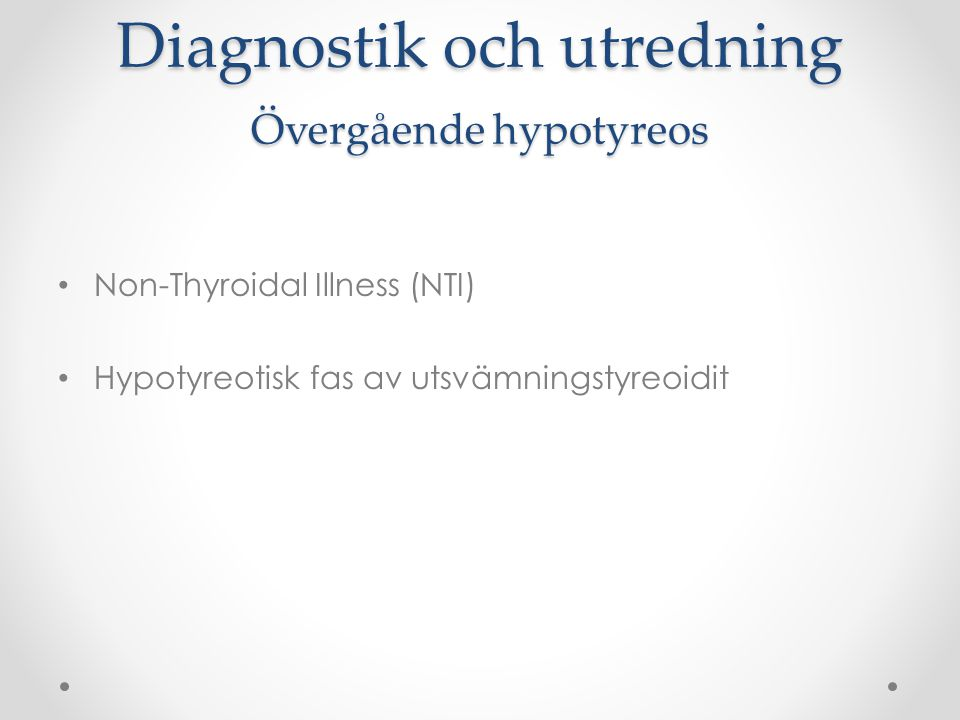 Diagnostik och utredning Övergående hypotyreos